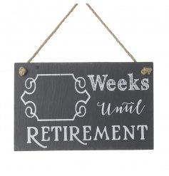 Count down the weeks until you retire with this stylish slate sign.