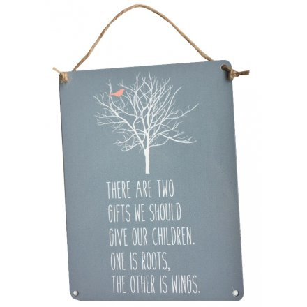 There are two gifts we should give our children, one is roots, the other is wings