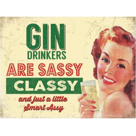 Sassy Gin Drinkers Metal Sign