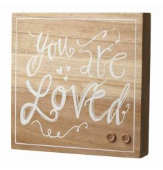 A shabby chic style wooden sign with a 'You Are Loved' slogan. Finished with button details.