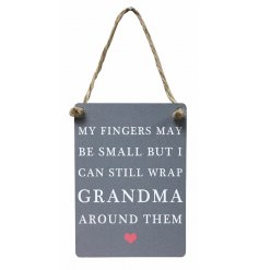 My Fingers May Be Small But I Can Still Wrap Grandma Around Them Mini Metal Sign