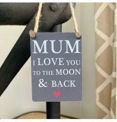 Mum I love you to the moon & back. An exclusive mini metal sign with a jute string hanger.