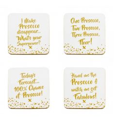 A set of 4 Prosecco slogan coasters. A great gift item and home accessory. Perfect for Prosecco lovers!