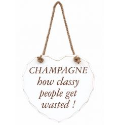 A shabby chic style heart plaque with a chunky rope hanger and a humorous Champagne slogan.