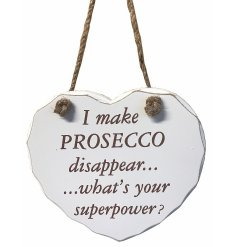 I make Prosecco disappear...What's your super power? A shabby chic style heart plaque with rope hanger.