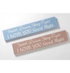 "A Blue wooden long plaque with the ever so popular ""Sweet Dreams"" Quote."