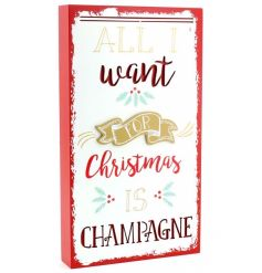 All I want for Christmas is Champagne. A festive and fabulous 3D Plaque.