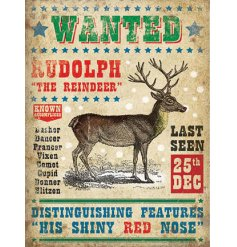 A vintage style metal sign with a WANTED Rudolf illustration and advert. A fabulous gift and Christmas sign.