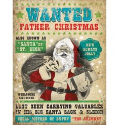 A fabulous vintage style metal sign with a novel WANTED Father Christmas design.