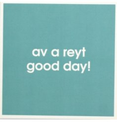 Say it as you mean it with this Northern quote greetings card. Perfect for writing your own best wishes inside.
