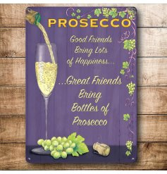 A retro themed mini metal sign with a quirky and humorous Prosecco quote