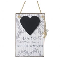 Days Until Im A Bridesmaid Chalkboard  Count down the days until the big day in style with this heart shaped chalkboard