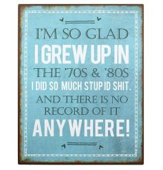 This blue hued distressed metal wall sign is a great way to bring a sense of humour into any space