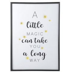 A little magic can take you a long way. A pretty framed slogan sign.