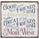 A stylish distressed themed metal sign with a popular wine and friends quote