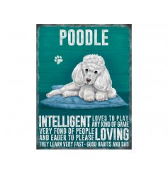 A charming metal sign with a White Poodle image and dog breed characteristics.