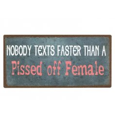 "Magnetic sign with slogan ""Nobody texts faster than a pissed off female"""
