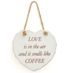It smells like Coffee heart plaque