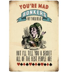 Mini Metal Sign...You re Mad Bonkers  A vintage Alice in Wonderland themed metaAn Alice in Wonderland themed metal sign