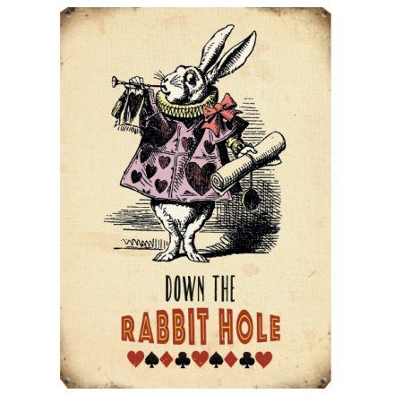 Down The Rabbit Hole ... Metal Sign