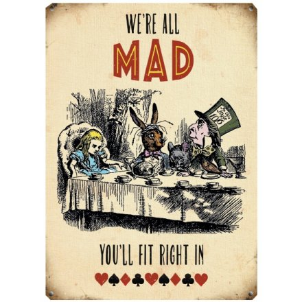 Were All Mad Metal Sign