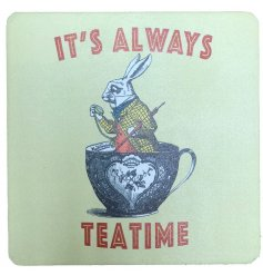 "This Alice In Wonderland illustrated coaster with ""Its Always Tea Time"" quote is the perfect gift for bookworm friends!"
