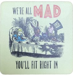 We Are All Mad Here, Alice In Wonderland Coaster