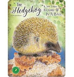 With its bright colours and script quotes, this hedgehog themed metal sign is a must have