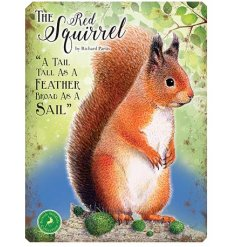 With its bright colours and script quotes, this red squirrel themed metal sign is a must have