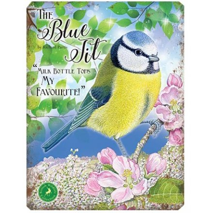 With its bright colours and script quotes, this Blue Tit themed metal sign is a must have