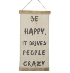 Add this comical fabric sign to any home space to let everybody know to be happy!