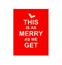 A stylishly retro themed mini metal dangler sign, with a popular 'This is as merry as we get' quote
