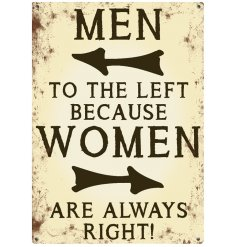A mini metal sign with Women Are Always right slogan