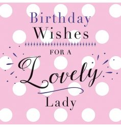 A Birthday Wishes For A Lovely Lady Greeting Card
