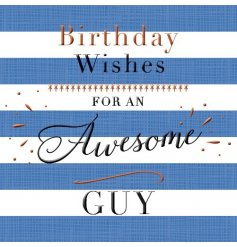 Birthday Wishes For An Awesome Guy Greeting Card