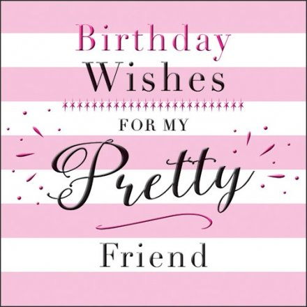 A Birthday Wishes Greeting Card For Your Pretty Friend