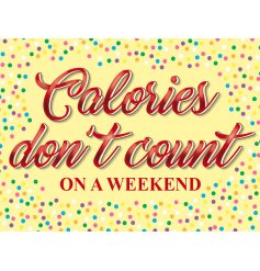 "A funky and colourful themed hanging metal sign, perfectly illustrated with a script ""Calories Dont Count"" quote"