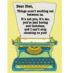 I am sorry diet, but we just cant be together..