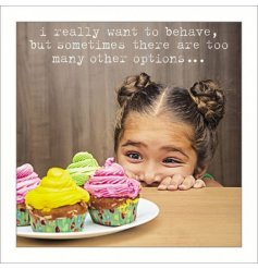 A greeting card with want to behave but... quote