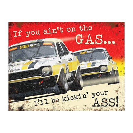 If You Ain't On The Gas Metal Sign