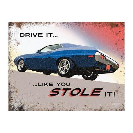 Drive It Metal Sign