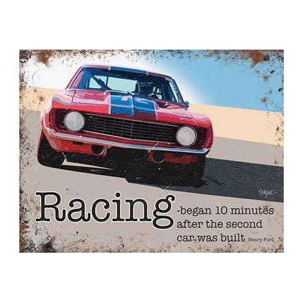Racing Began Metal Sign