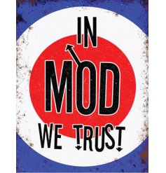 With its traditional Lambretta colours and added 'MOD' quote, this distressed inspired metal sign