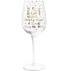 A Large Wine Glass with Gold Size Matters quote