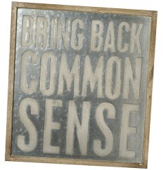 If only common sense was more common... This comical wooden plaque will be sure to bring a giggle to any space its plac