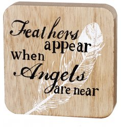 """Feathers appear when Angels are near"" A sweet and sentimental worded quote printed on a rustic wooden block"
