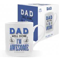 A white mug with Dad Well Done I'm Awesome quote in blue