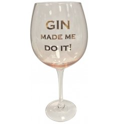 A Rose Gold tone gin glass with Gin Made Me Do It quote