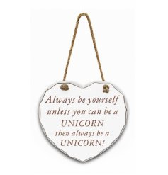 A Large Wooden Heart Plaque with Be A unicorn quote
