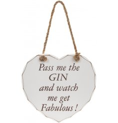 A heart shaped hanging plaque with Pass Me The Gin And Watch Me Get Fabulous quote